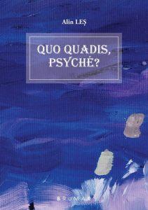 Alin Les - Quo quadis, Psyche, Brumar 2015