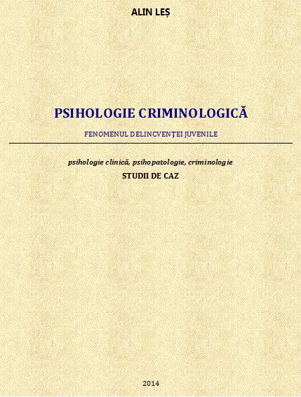 Alin Les, Psihologie criminologica, Fenomenul delincventei juvenile, 2014